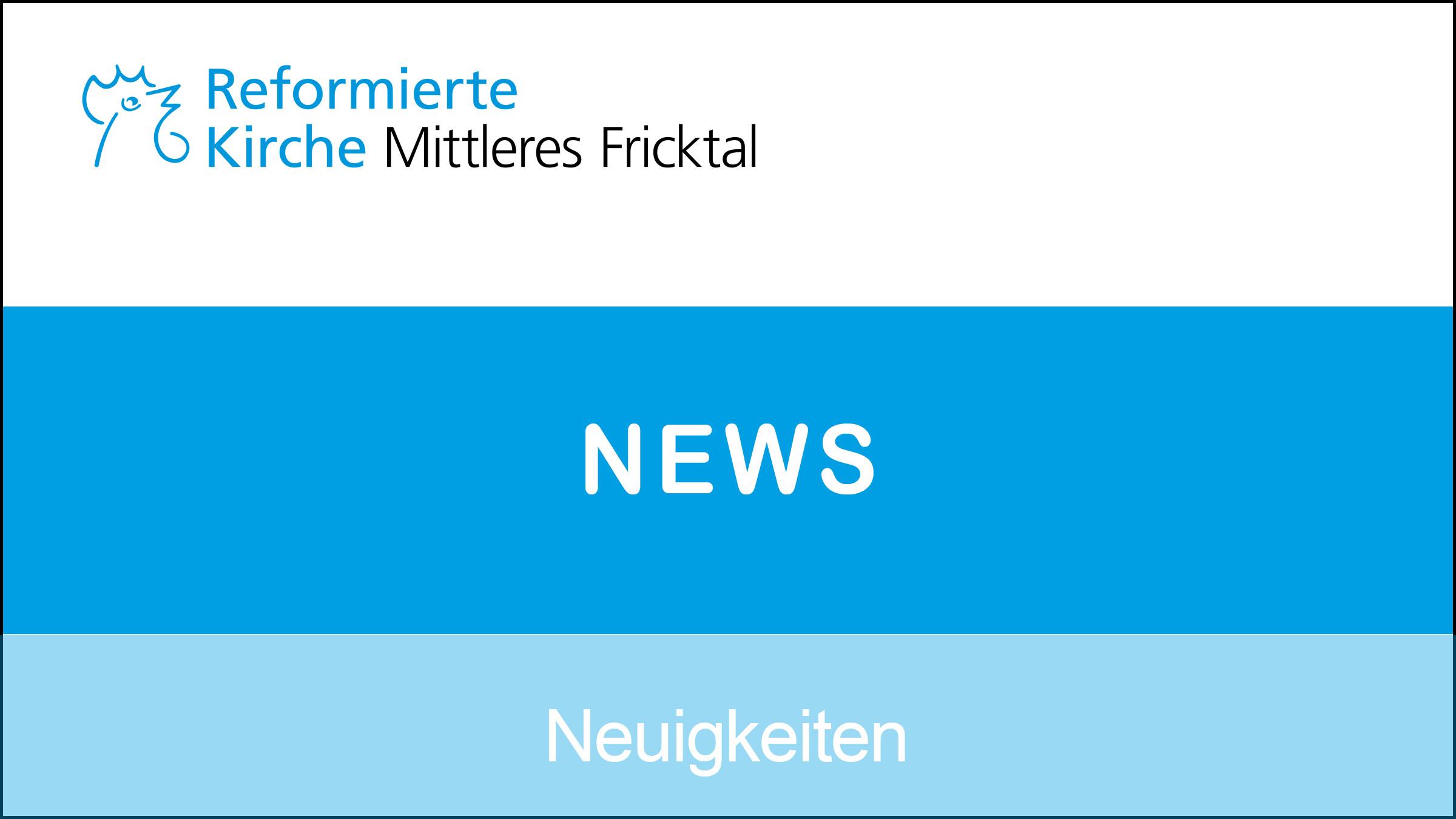 News der Reformierten Kirche Mittleres Fricktal